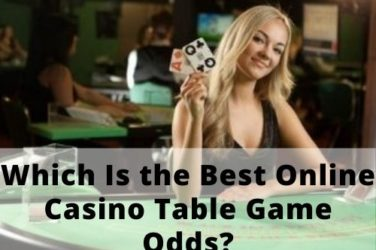 Which Is the Best Online Casino Table Game Odds